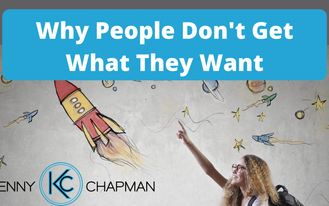 Why People Don't Get What They Want