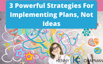 3 Powerful Strategies For Implementing Plans, Not Ideas
