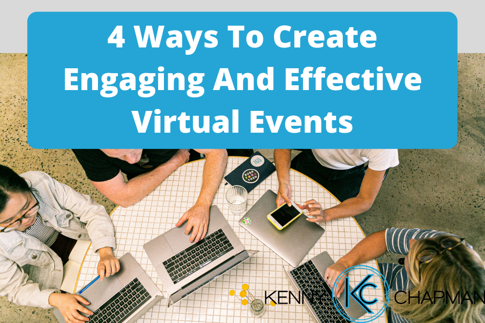 4 Ways To Create Engaging And Effective Virtual Events