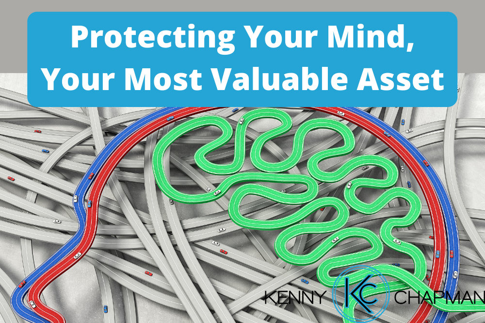 Protecting Your Mind, Your Most Valuable Asset