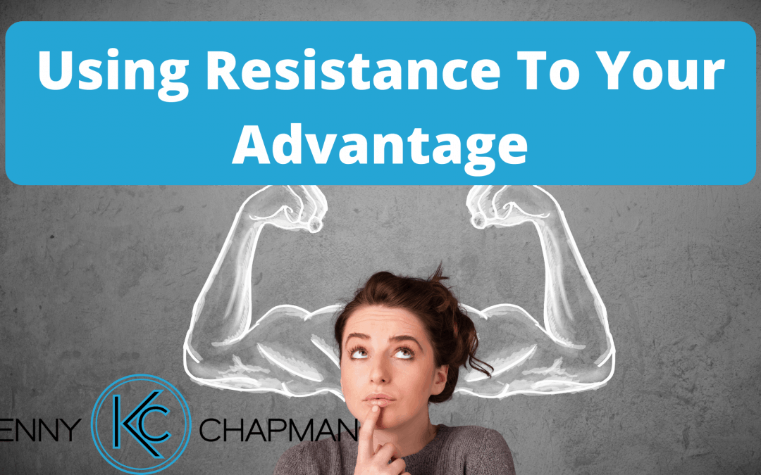 Using Resistance To Your Advantage: Conquer Your Struggles